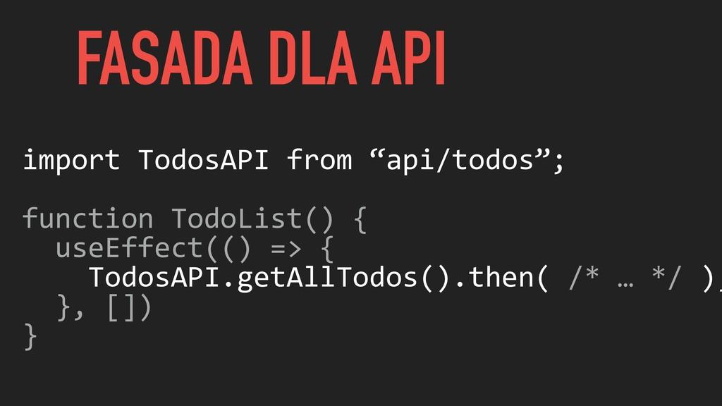 "import TodosAPI from ""api/todos""; function Todo..."