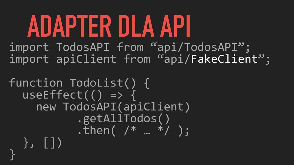"""import TodosAPI from """"api/TodosAPI""""; import api..."""