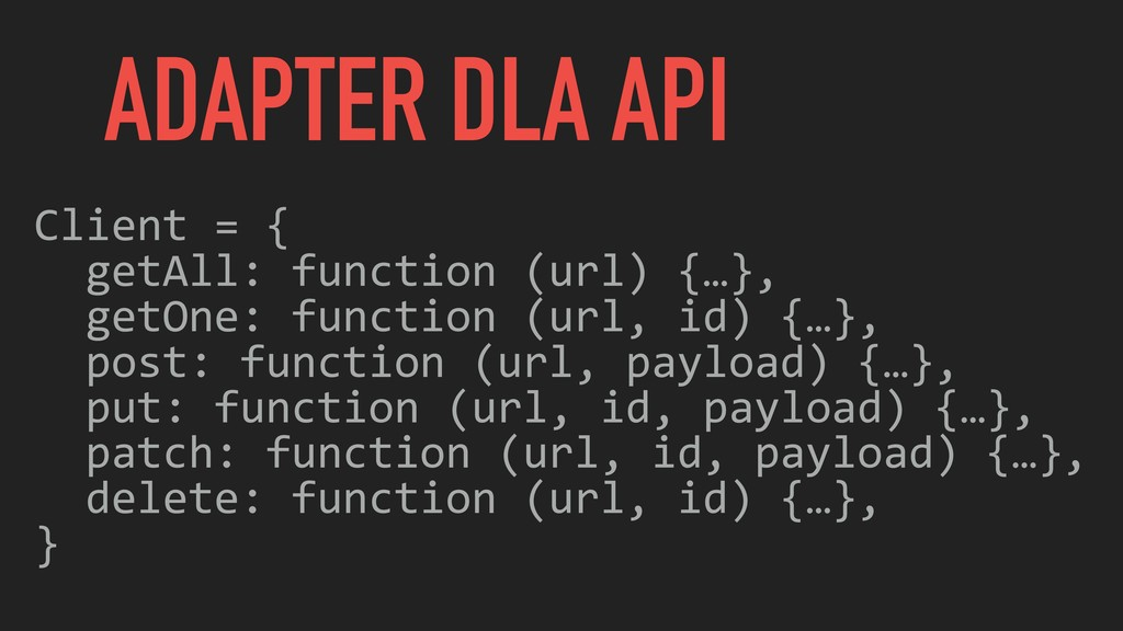 Client = { getAll: function (url) {…}, getOne: ...