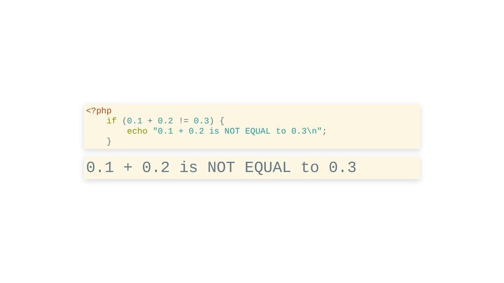 "<?php if (0.1 + 0.2 != 0.3) { echo ""0.1 + 0.2 i..."