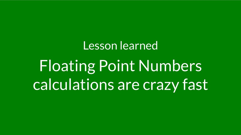 Lesson learned Floating Point Numbers calculati...