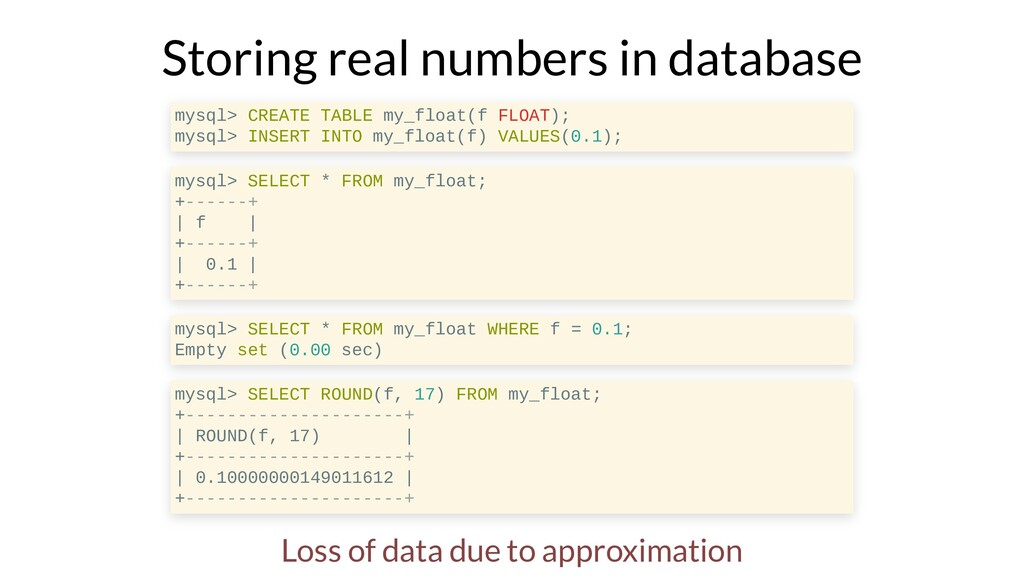 Storing real numbers in database mysql> CREATE ...