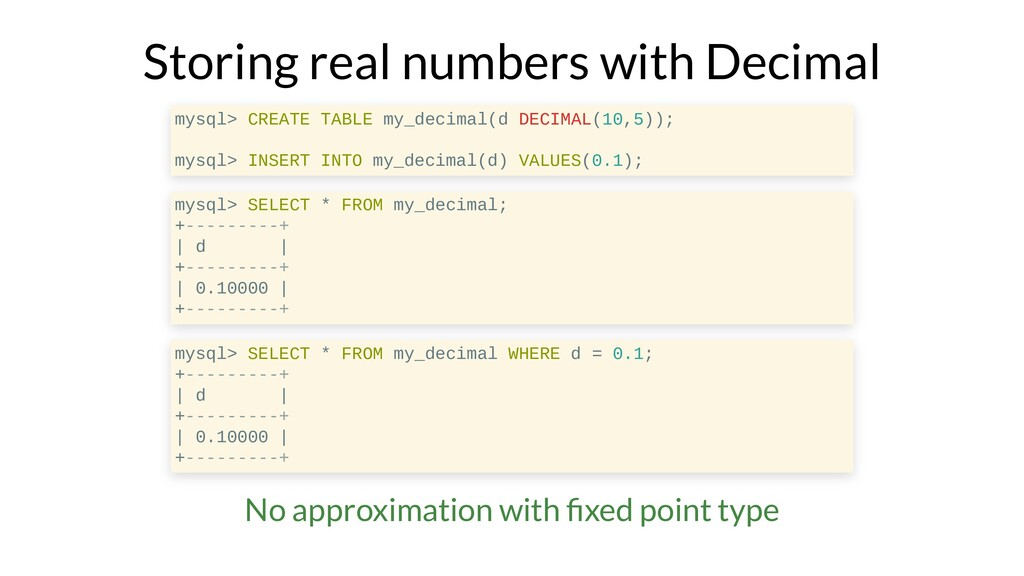 Storing real numbers with Decimal mysql> CREATE...