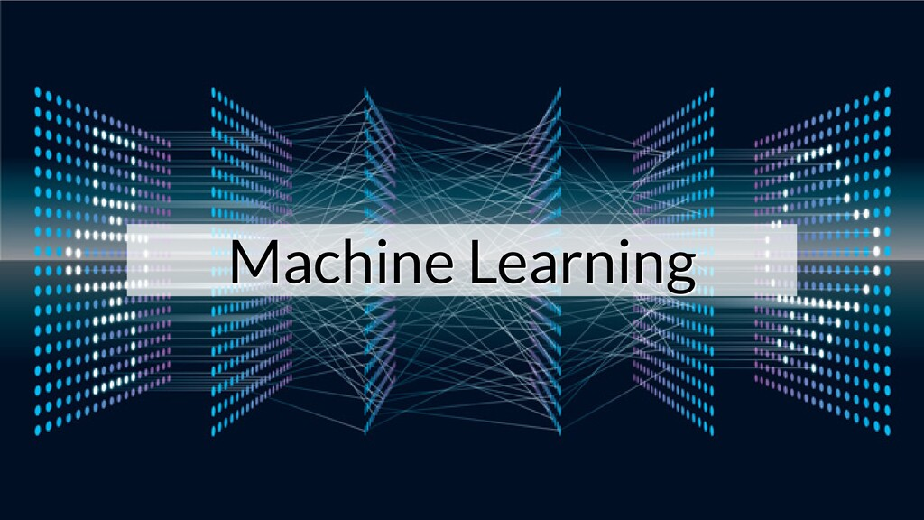 Machine Learning Machine Learning