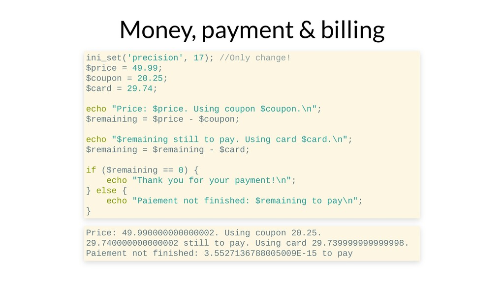 Money, payment & billing ini_set('precision', 1...