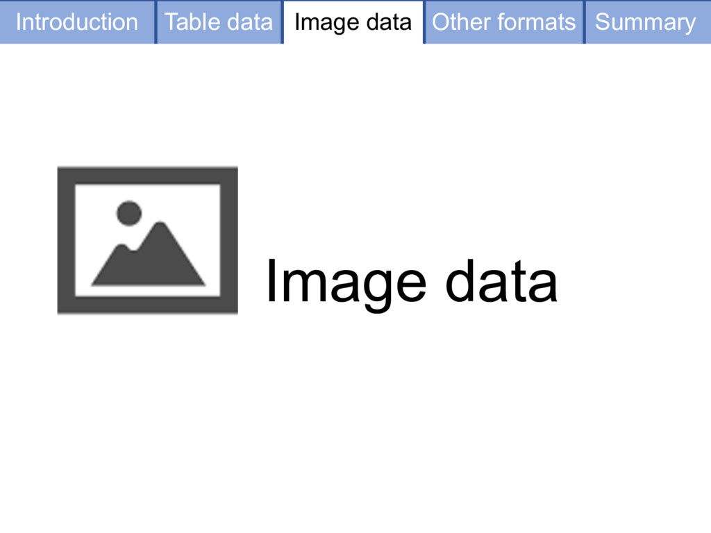 Image data Table data Image data Other formats ...