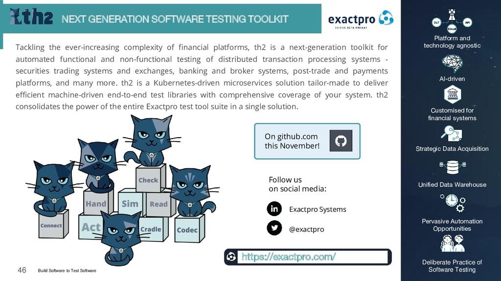 46 Build Software to Test Software exactpro.com...