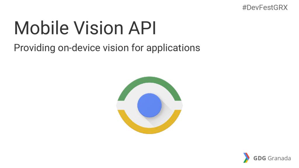 Mobile Vision API Providing on-device vision fo...