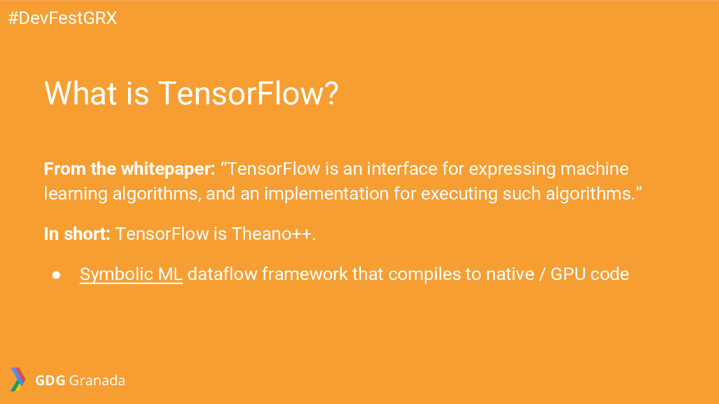 """From the whitepaper: """"TensorFlow is an interfac..."""