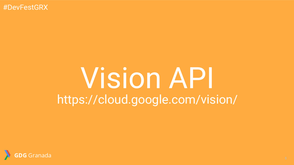 5 5 Vision API https://cloud.google.com/vision/...