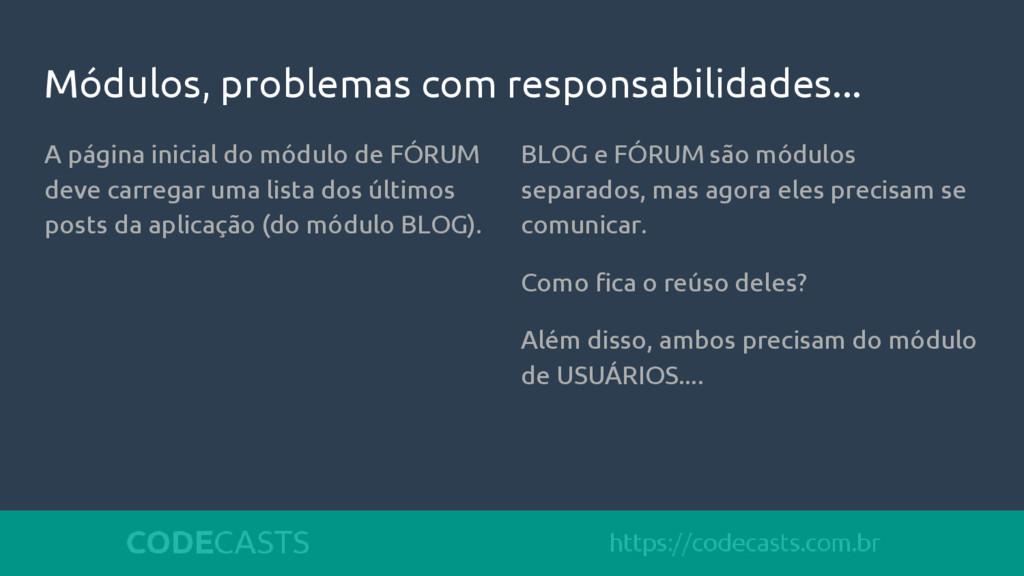 Módulos, problemas com responsabilidades... A p...