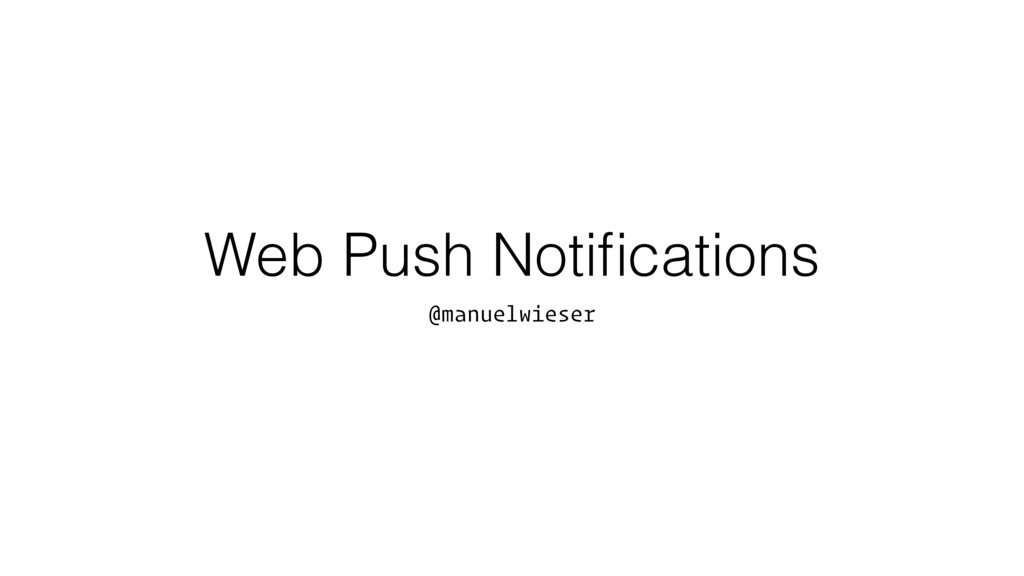 Web Push Notifications @manuelwieser
