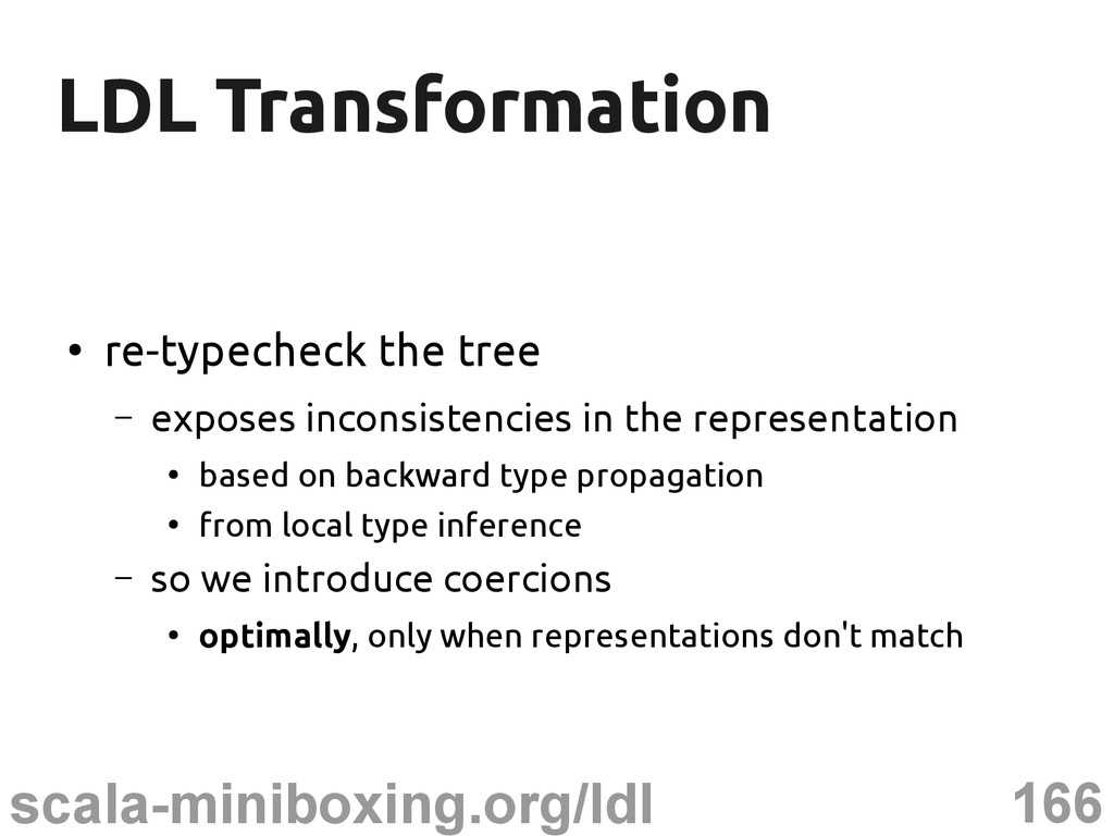 166 scala-miniboxing.org/ldl LDL Transformation...