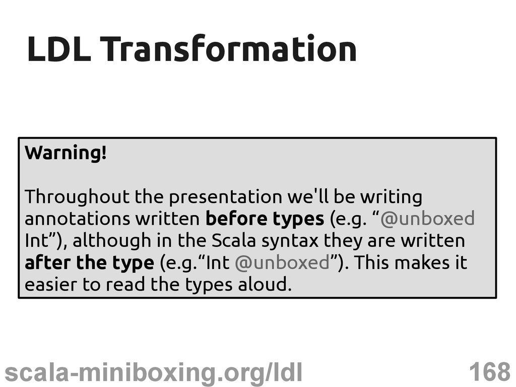 168 scala-miniboxing.org/ldl LDL Transformation...