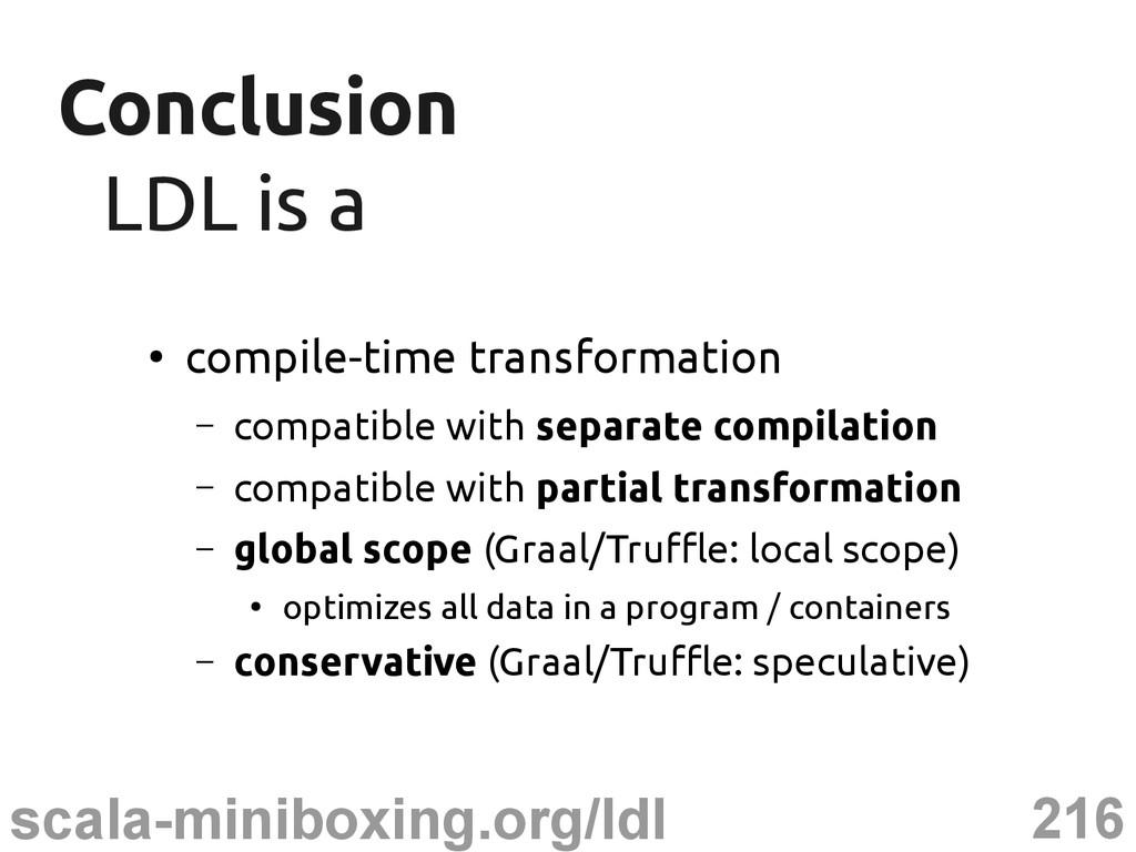 216 scala-miniboxing.org/ldl Conclusion Conclus...