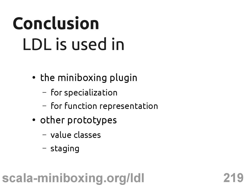 219 scala-miniboxing.org/ldl Conclusion Conclus...