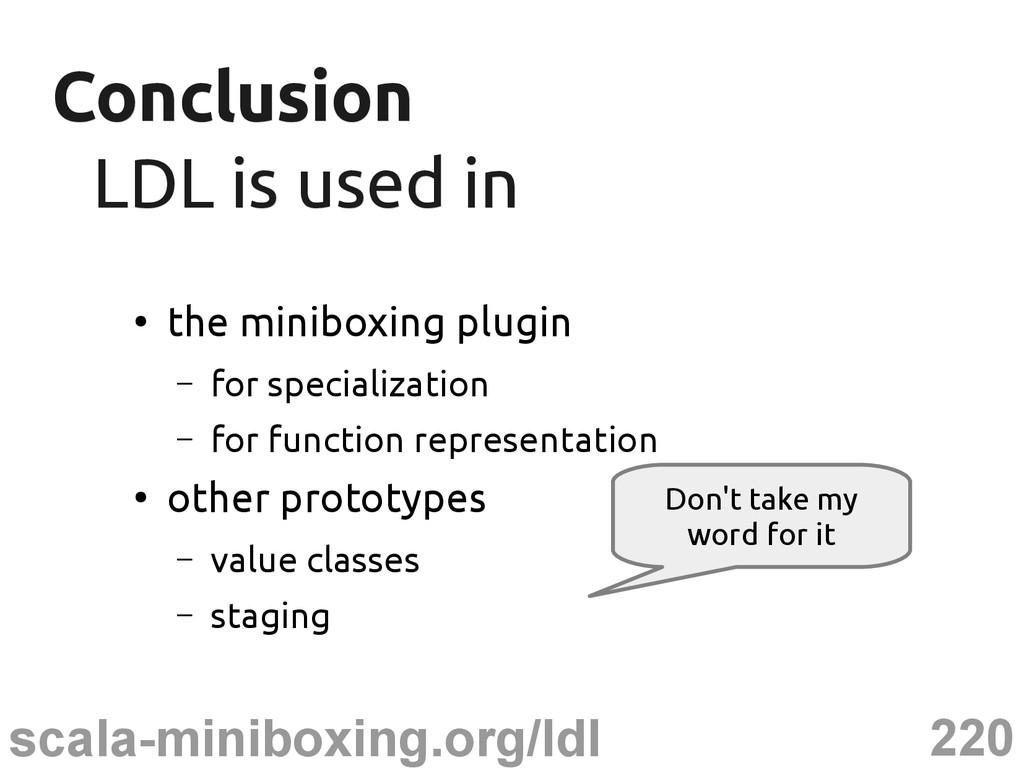 220 scala-miniboxing.org/ldl Conclusion Conclus...