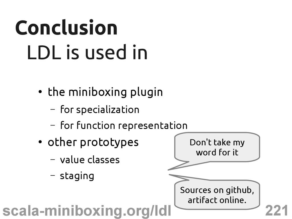 221 scala-miniboxing.org/ldl Conclusion Conclus...