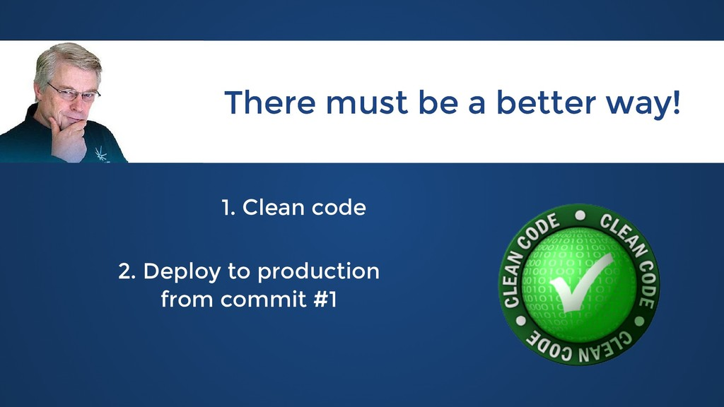 1. Clean code 1. Clean code 2. Deploy to produc...