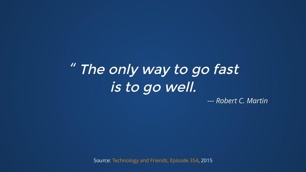 """ The only way to go fast The only way to go fa..."