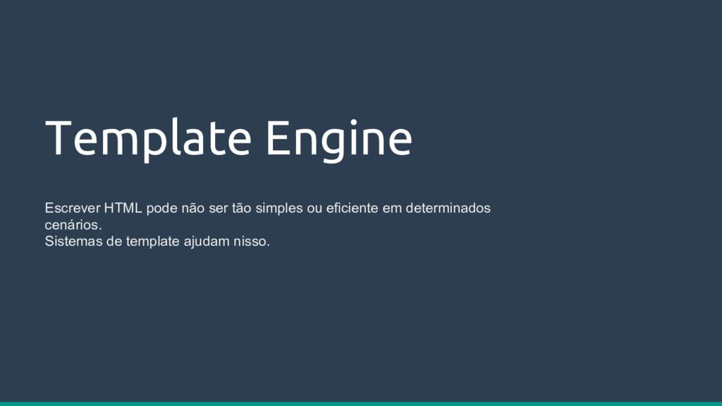 Template Engine Escrever HTML pode não ser tão ...