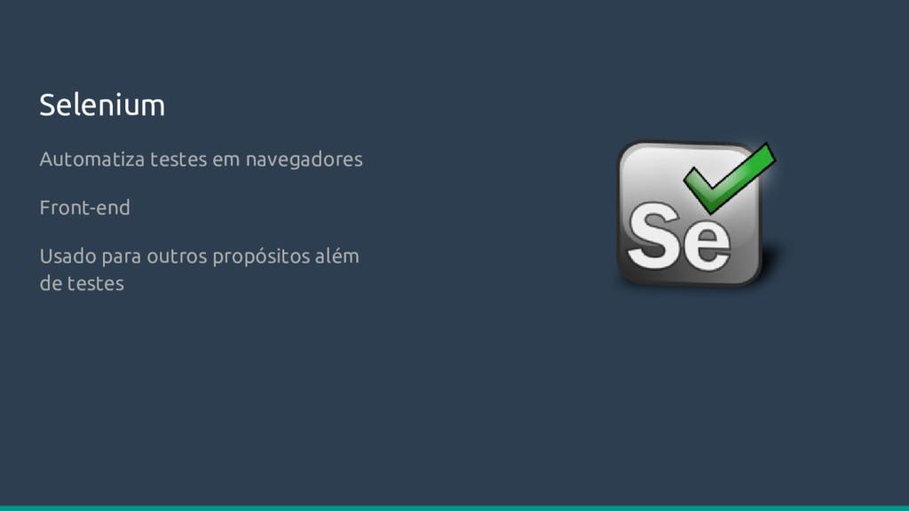 Automatiza testes em navegadores Front-end Usad...