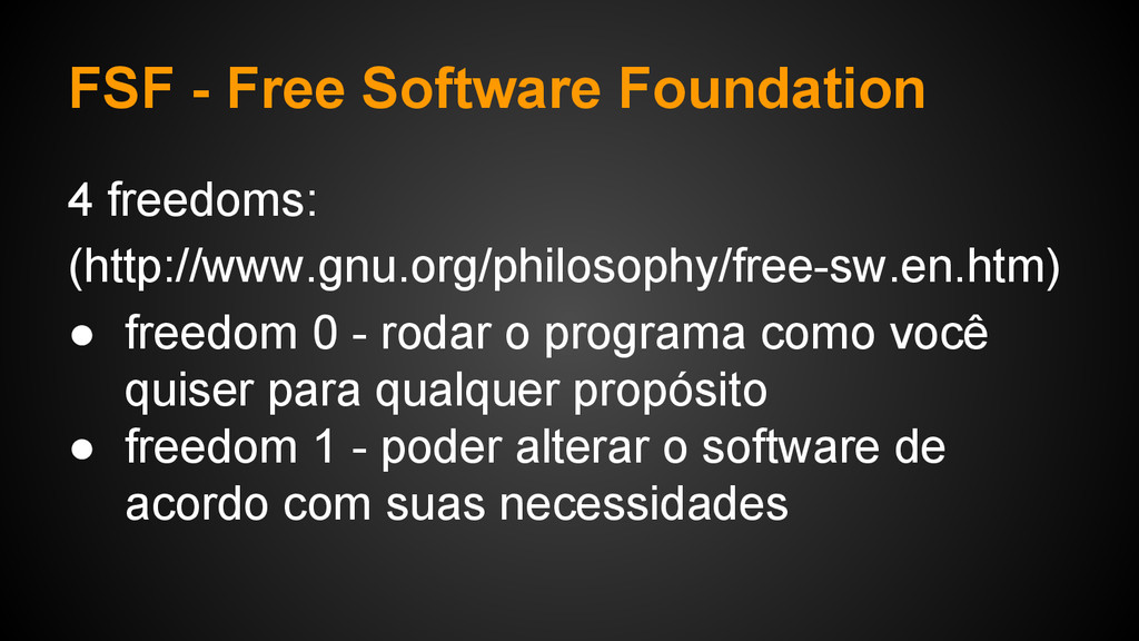FSF - Free Software Foundation 4 freedoms: (htt...