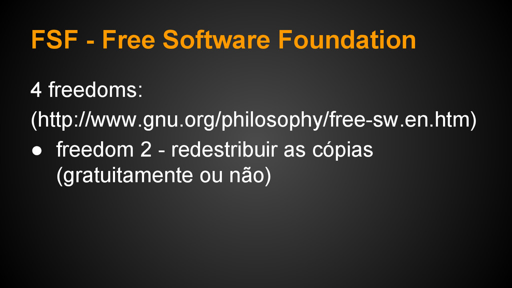 FSF - Free Software Foundation 4 freedoms: (htt...