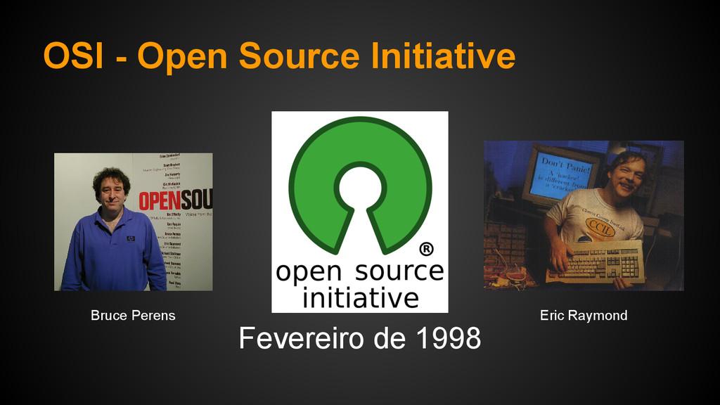 OSI - Open Source Initiative Fevereiro de 1998 ...