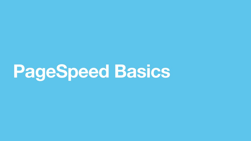 PageSpeed Basics