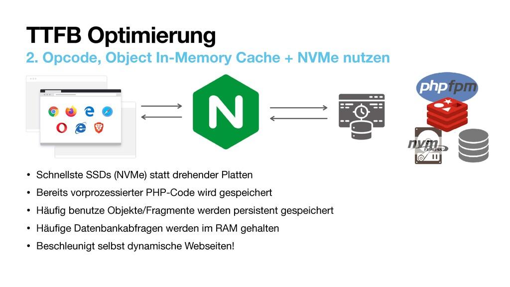 2. Opcode, Object In-Memory Cache + NVMe nutzen...