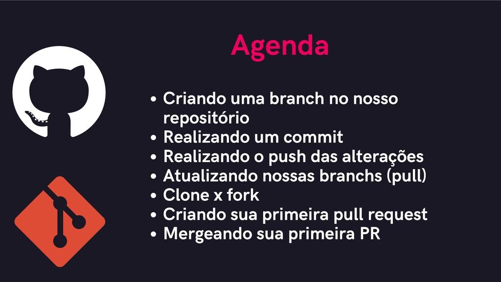 Agenda Criando uma branch no nosso repositório ...