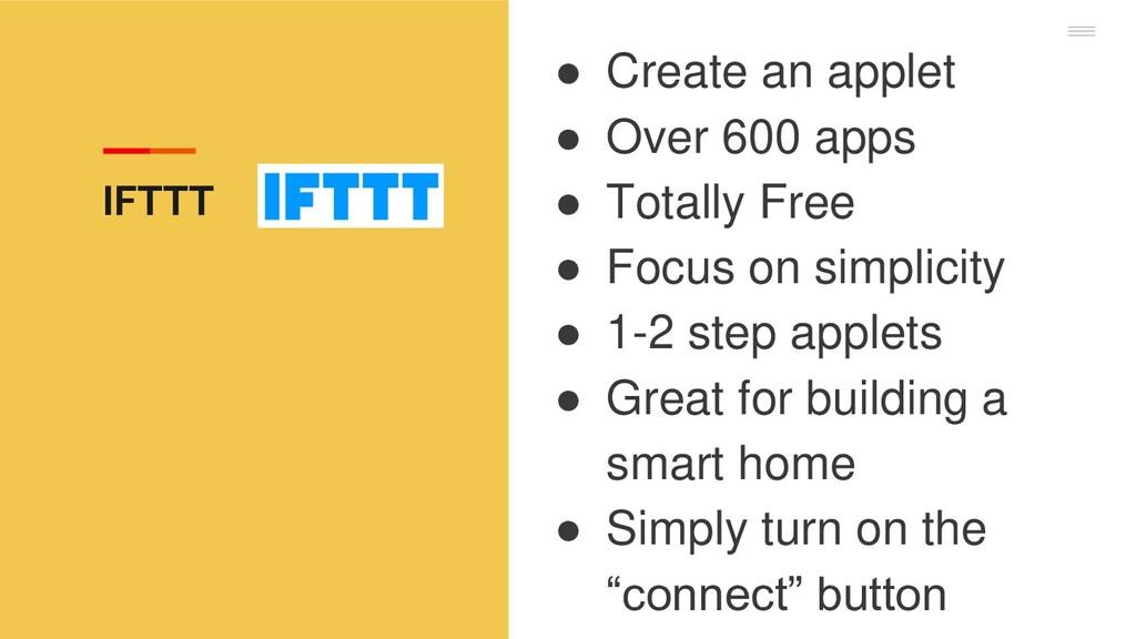● Create an applet ● Over 600 apps ● Totally Fr...