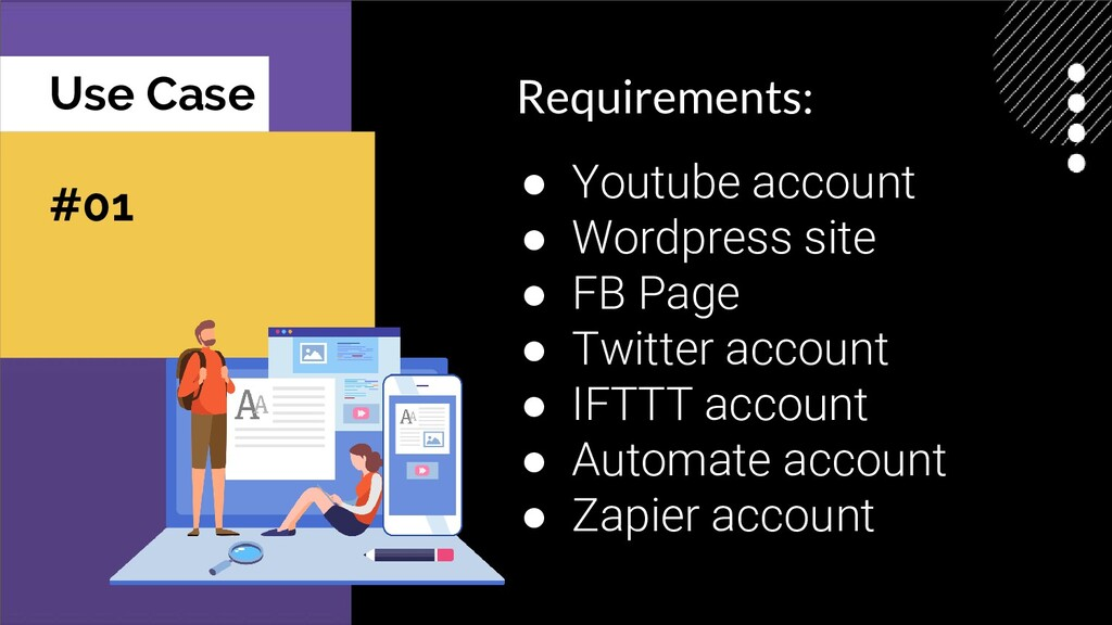 Use Case #01 Requirements: ● Youtube account ● ...