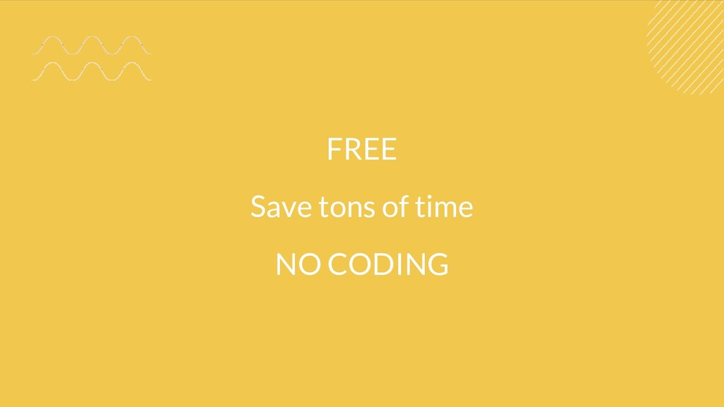 FREE Save tons of time NO CODING