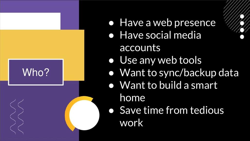● Have a web presence ● Have social media accou...