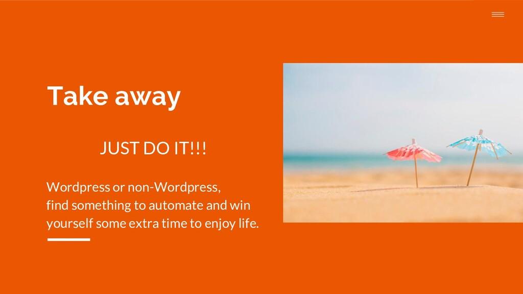 JUST DO IT!!! Wordpress or non-Wordpress, find ...