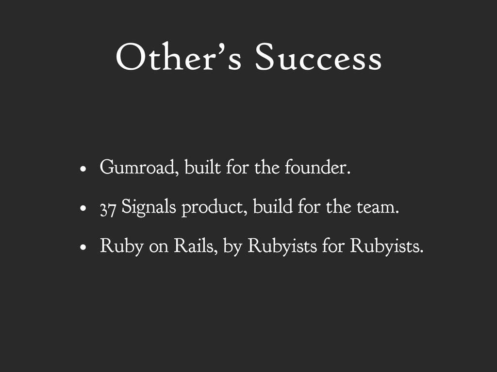 Other's Success • Gumroad, built for the founde...