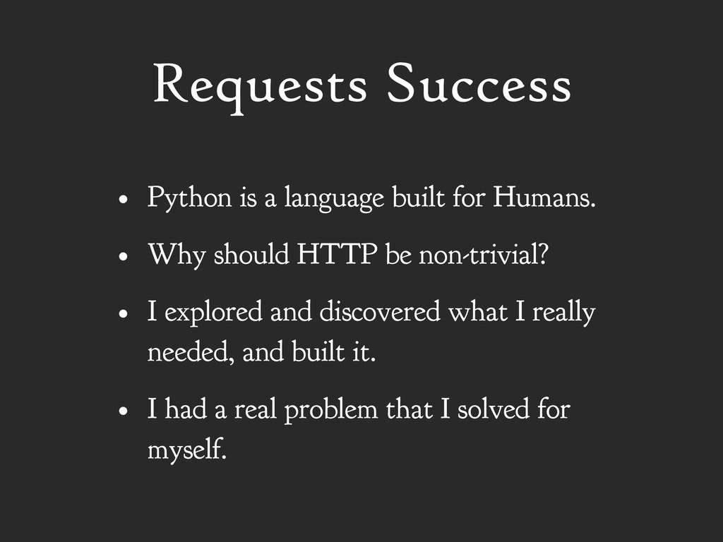 Requests Success • Python is a language built f...