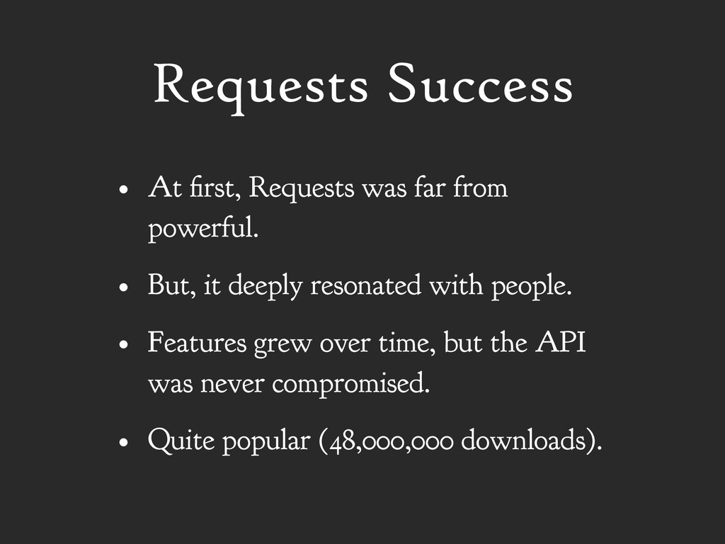 Requests Success • At first, Requests was far f...