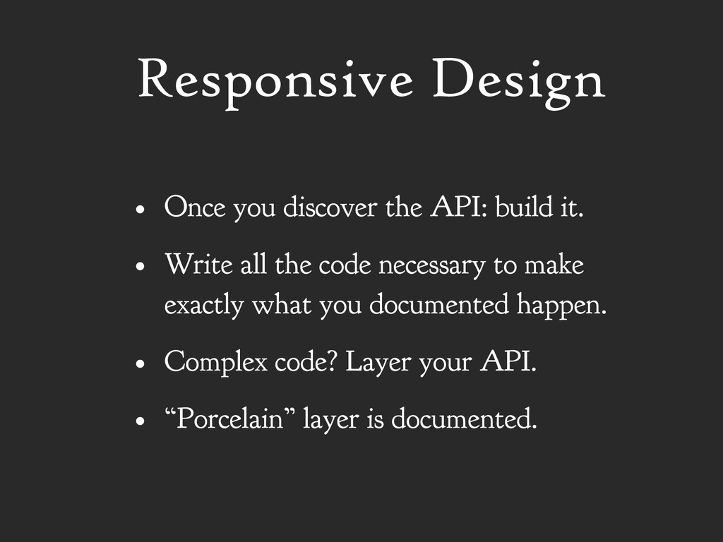 • Once you discover the API: build it. • Write ...