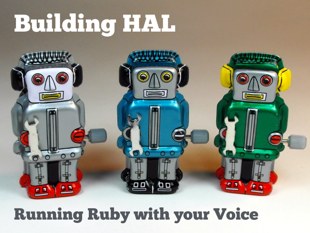 Building HAL Running Ruby with your Voice