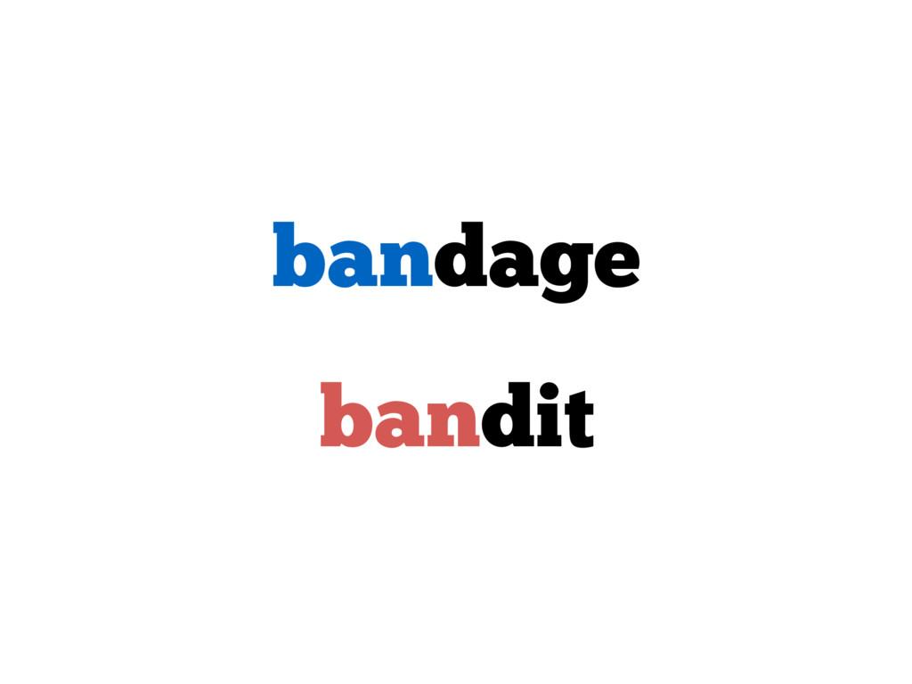 bandage bandit