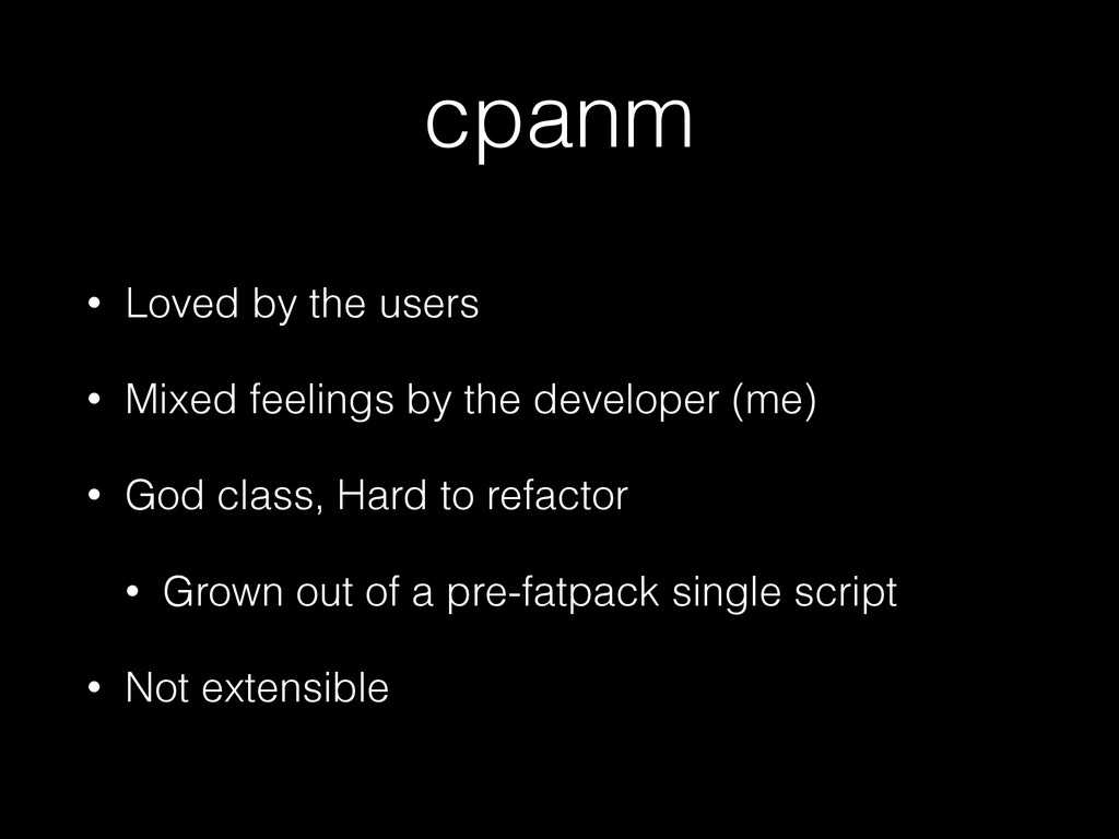 cpanm • Loved by the users • Mixed feelings by ...
