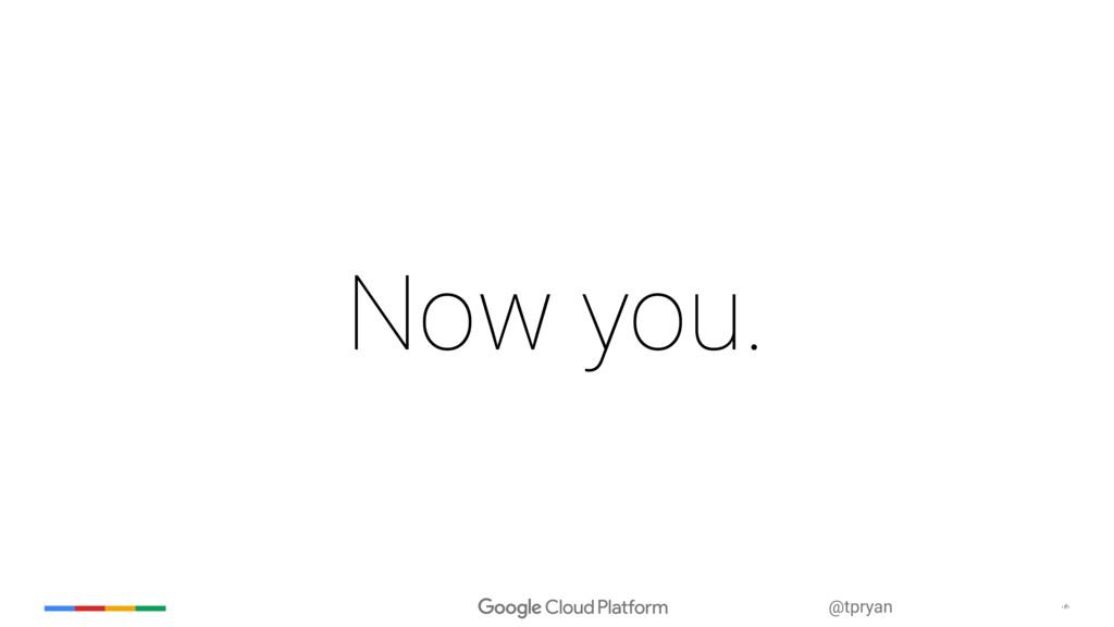 ‹#› @tpryan Now you.