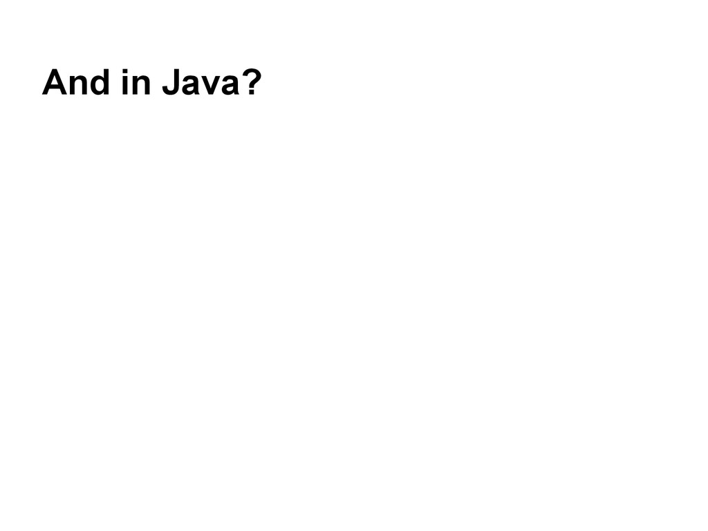 And in Java?