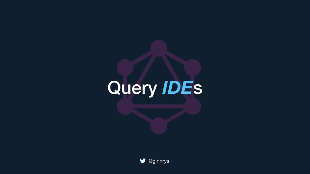 @glnnrys Query IDEs