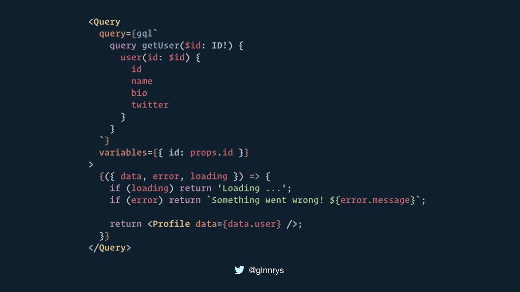 @glnnrys <Query query={gql` query getUser($id: ...