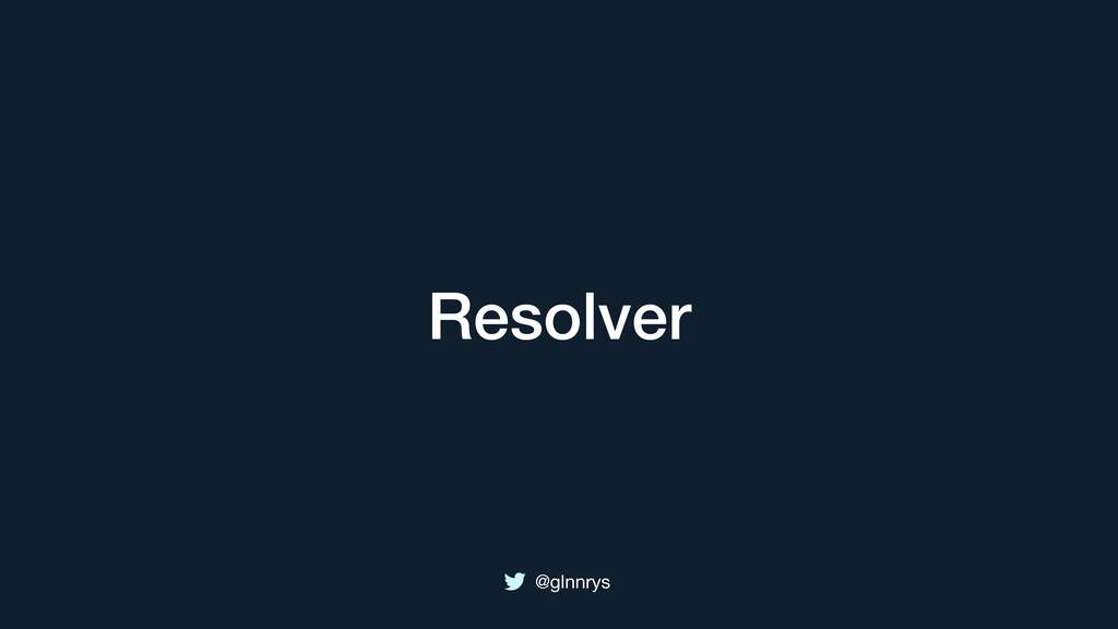 @glnnrys Resolver