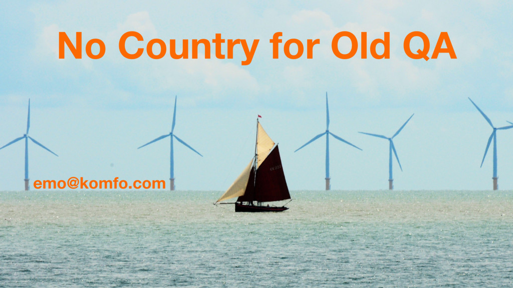 q No Country for Old QA emo@komfo.com